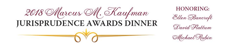 2018 Marcus M. Kaufman Jurisprudence Awards Dinner