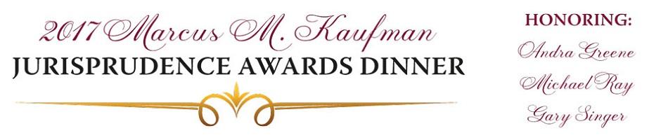 2017 Marcus M. Kaufman Jurisprudence Awards Dinner