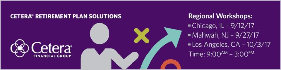 2017 Cetera Retirement Plan Solutions Regional Workshop Registration
