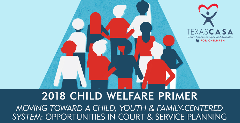 2018 Texas CASA Child Welfare Primer