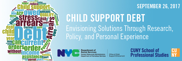 2017 HRA OCSE Policy Conference - Child Support Debt: Envisioning Solutions Through Research, Policy, and Personal Experience