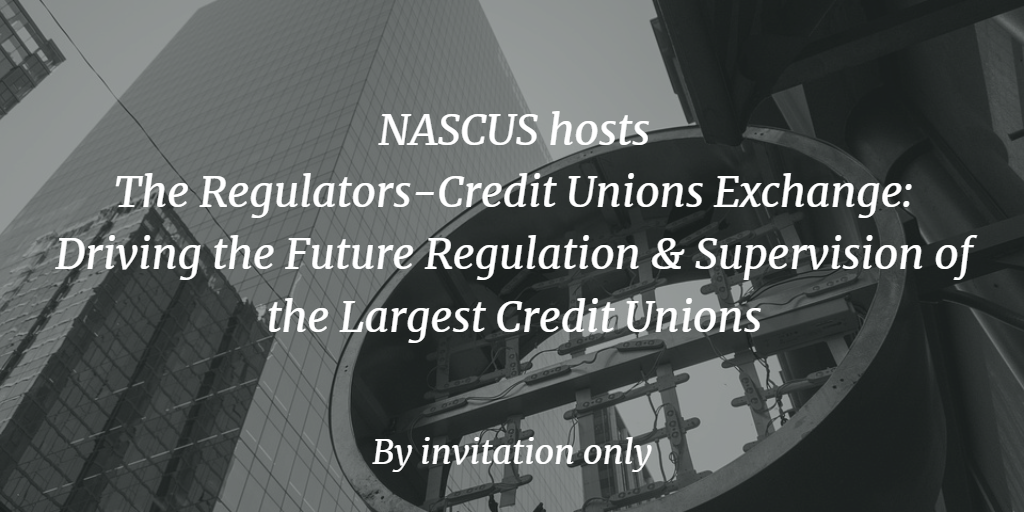 The Regulators-Credit Unions Exchange: Driving the Future Regulation and Supervision of the Largest Credit Unions