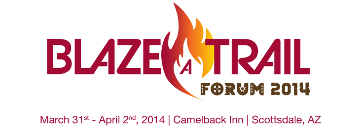 Blaze a Trail - Forum 2014