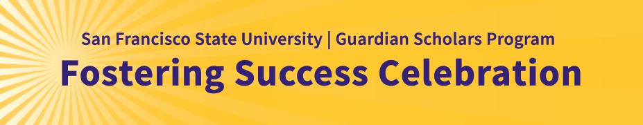 Guardian Scholars Program 2017 Fostering Success Celebration
