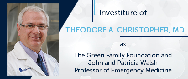 Investiture of Theodore A. Christopher, MD, FACEP