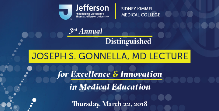 3rd Annual Distinguished Joseph S. Gonnella, MD Lecture for Excellence & Innovation in Medical Education