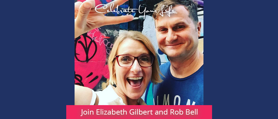 How to Imagine with Liz Gilbert and Rob Bell