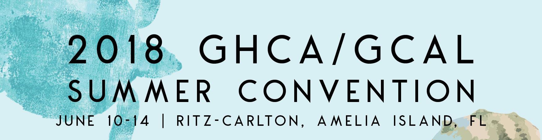 2018 GHCA/GCAL Summer Convention
