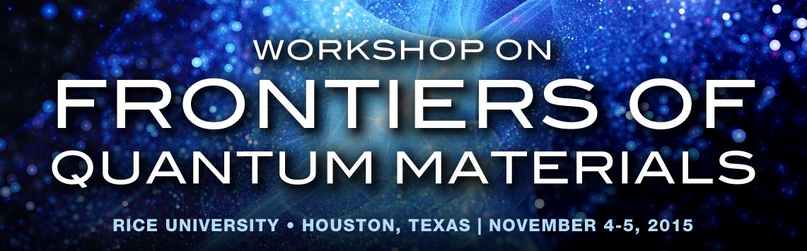 Workshop on Frontiers of Quantum Materials