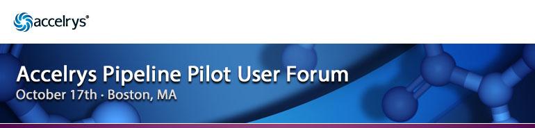 Accelrys Pipeline Pilot User Forum - Boston