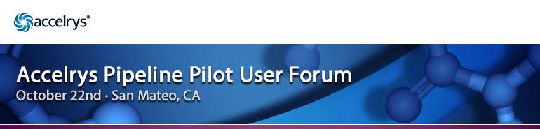 Accelrys Pipeline Pilot User Forum - San Mateo