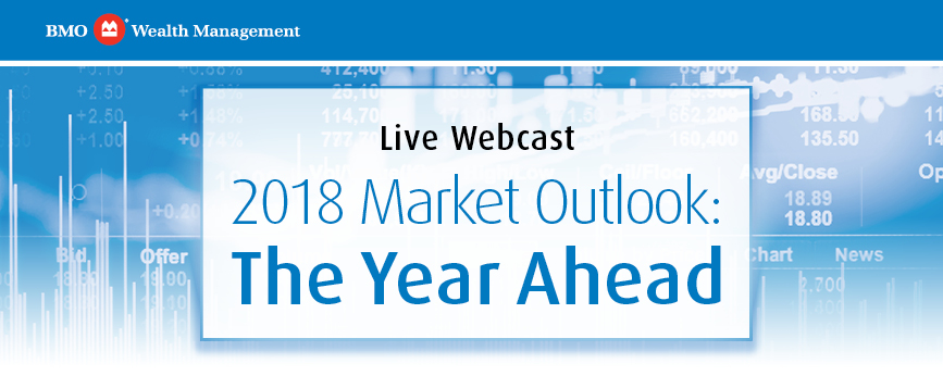2018 Market Outlook: The Year Ahead - Live Webcast