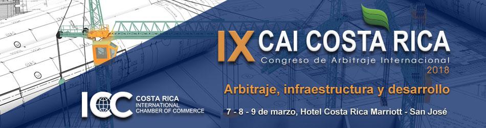 """IX Congreso de Arbitraje Internacional - Costa Rica 2018: """"Arbitraje, infraestructura y desarrollo"""""""
