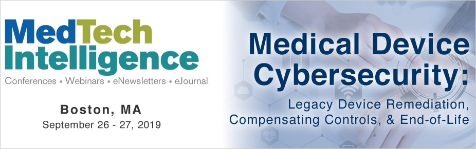 Medical Device Cybersecurity - September 26-27, 2019 - Boston, MA