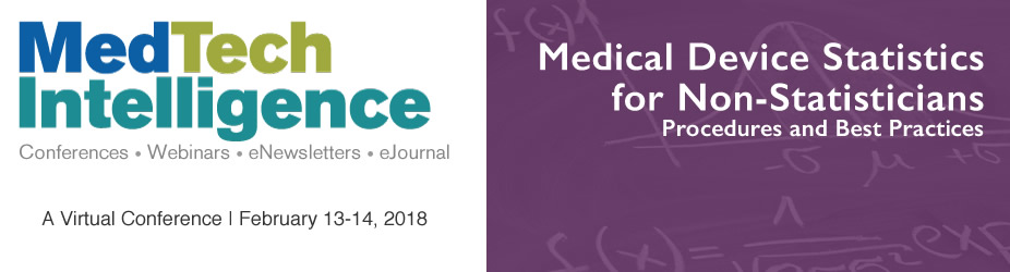 Medical Device Statistics for Non-Statisticians - A Virtual Conference - February 13-14, 2018