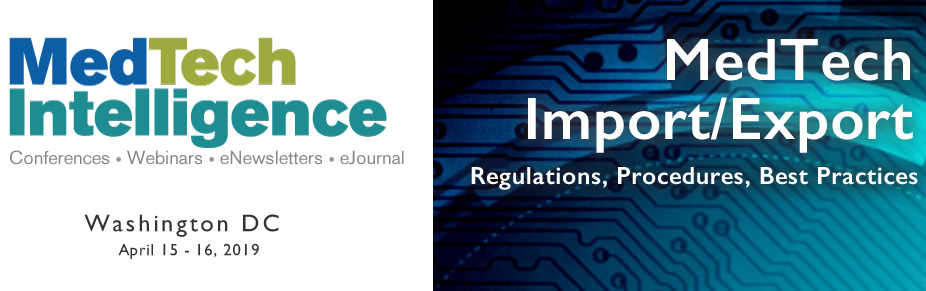 Med Tech Import/Export Conference - April 15 - 16, 2019 - Washington, DC