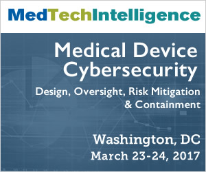 Medical Device Cybersecurity - March 21-22, 2017 - Washington, DC