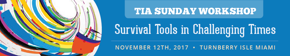 TIA Sunday Workshop:                                                                                                                      Survival Tools in Challenging Times