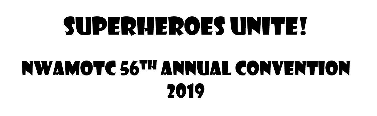 """Superheroes Unite!"" NWAMOTC Convention 2019"