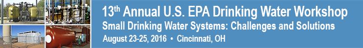 13th Annual U.S. EPA Drinking Water Workshop