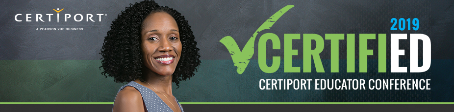2019 CERTIFIED - Certiport Educator Conference