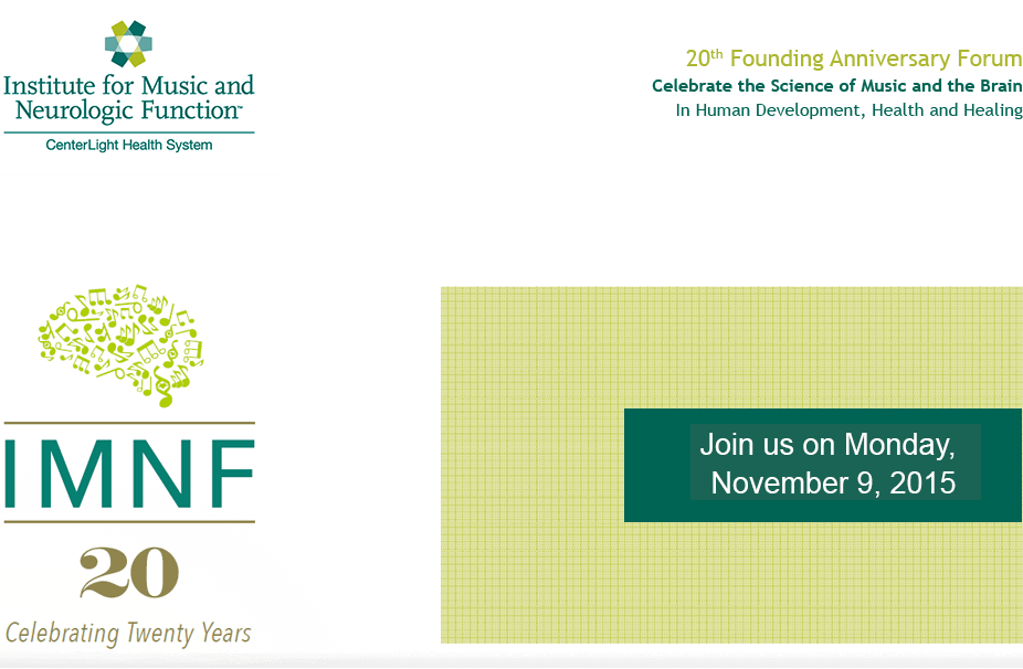 The Institute for Music and Neurologic Function's 20th Anniversary Forum