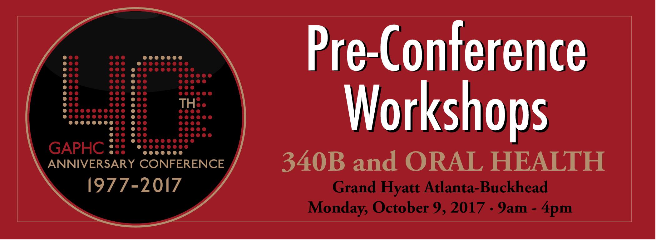 GAPHC's Pre-Conference Oral Health  & 340B Workshop