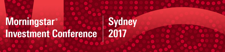 Morningstar Investment Conference Sydney 2017
