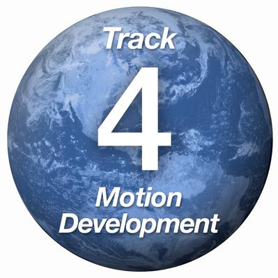 Track 4: Motion Development