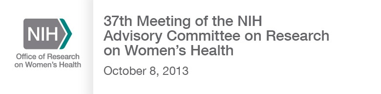 37th Meeting of the NIH Advisory Committee on Research on Women's Health