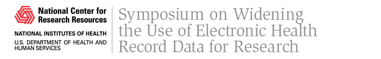 Symposium on Widening the Use of Electronic Health Record Data for Research