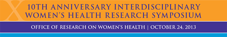 10th Anniversary Interdisciplinary Women's Health Research Symposium