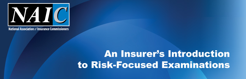 An Insurer's Introduction to Risk-Focused Examinations, September 14-21, 2015