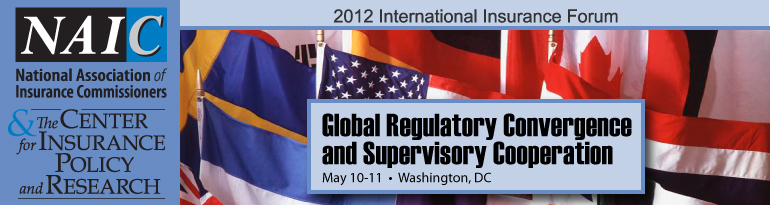 NAIC's International Insurance Forum, May 10-11, Washington Marriott at Metro Center, Washington, D.