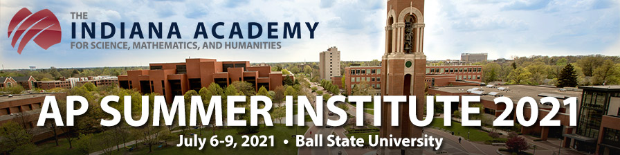 The Indiana Academy at Ball State University APSI - 2021