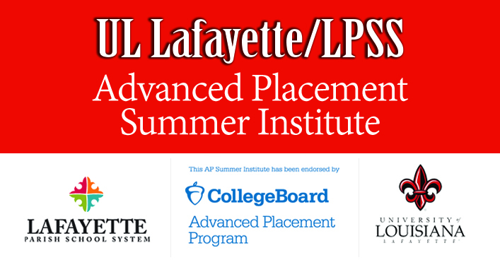University of Louisiana at Lafayette/Lafayette Parish School System Advanced Placement Summer Institute Session Two