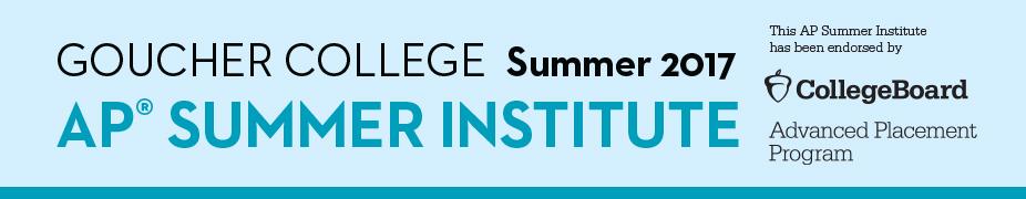 Goucher College Advanced Placement Summer Institute: June 26-30, 2017