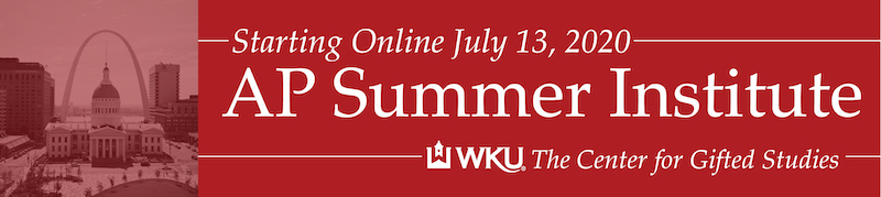 Online St. Louis AP Summer Institute 2020 Hosted by Western Kentucky University