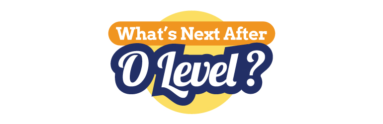What's Next After 'O' Level? 2018