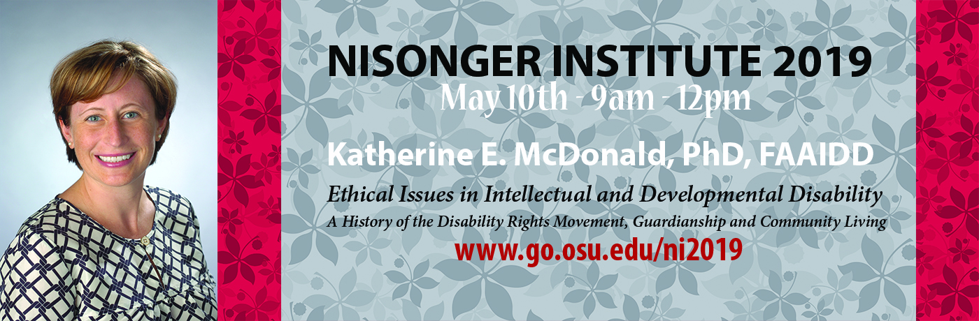 Nisonger Institute 2019: Ethical Issues in Intellectual and Developmental Disability - A History of the Disability Rights Movement, Guardianship and Community Living