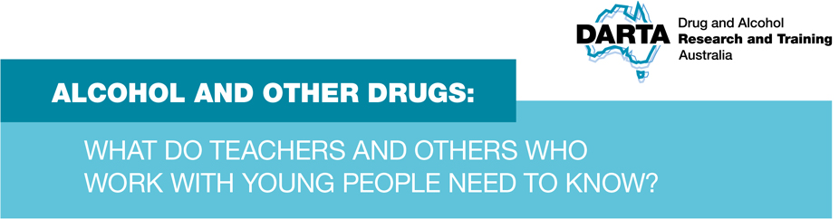 Alcohol and Other Drugs What do teachers and others who work with young people need to know?