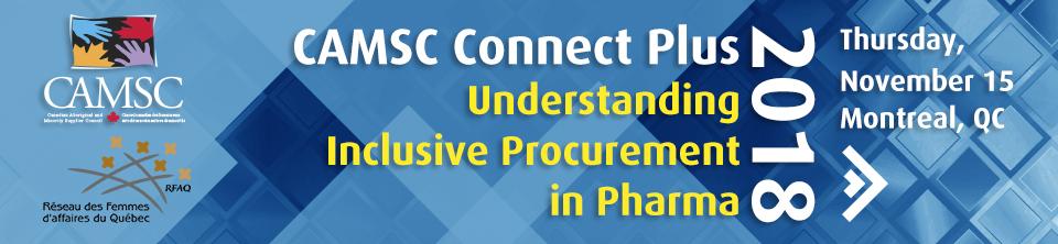 CAMSC Connect Plus Montreal - Understanding Inclusive Procurement in Pharma