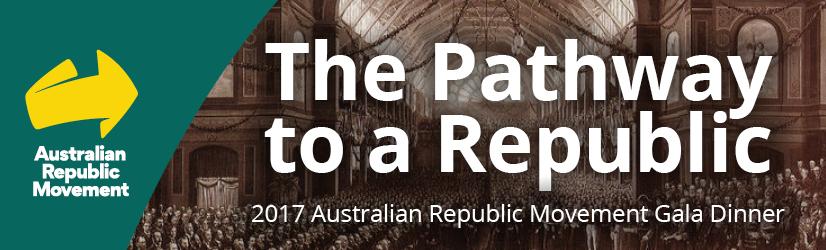 The Pathway to a Republic - 2017 Australian Republic Movement Gala Dinner