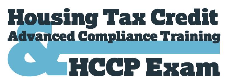 Housing Tax Credit Advanced Compliance Training and HCCP Exam