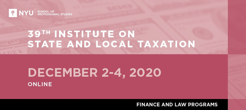 39th Virtual Institute on State and Local Taxation