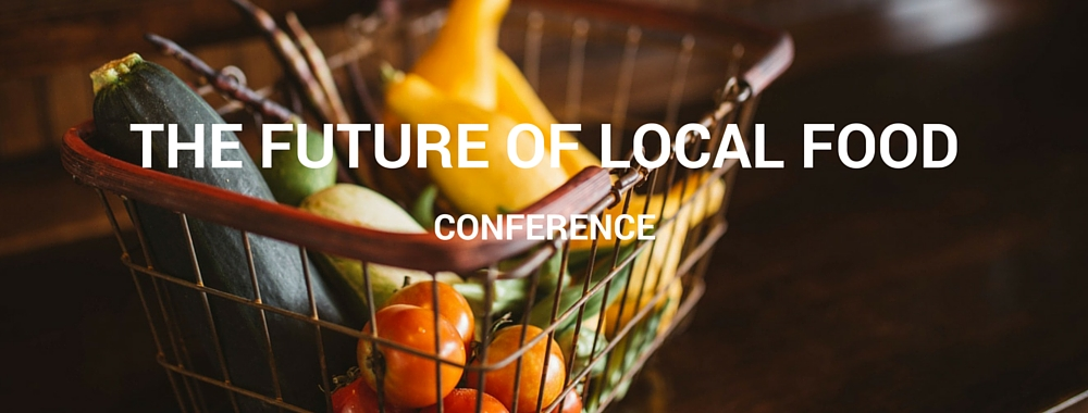 The Future of Local Food Conference