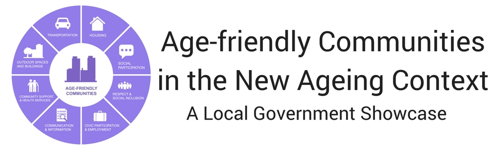 Age-friendly Communities in the New Ageing Context – A Local Government Showcase