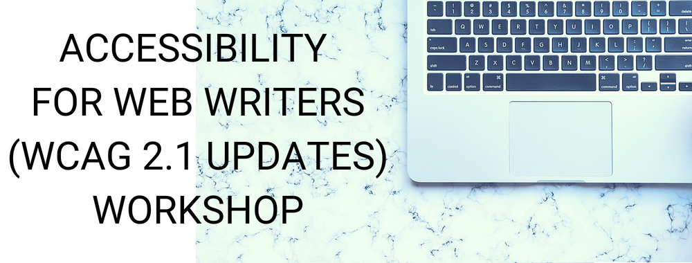 Accessibility for Web Writers (WCAG 2.1 Updates) Workshop