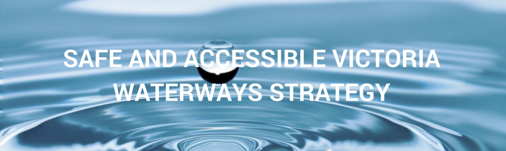 Safe and Accessible Victorian Waterways Strategy