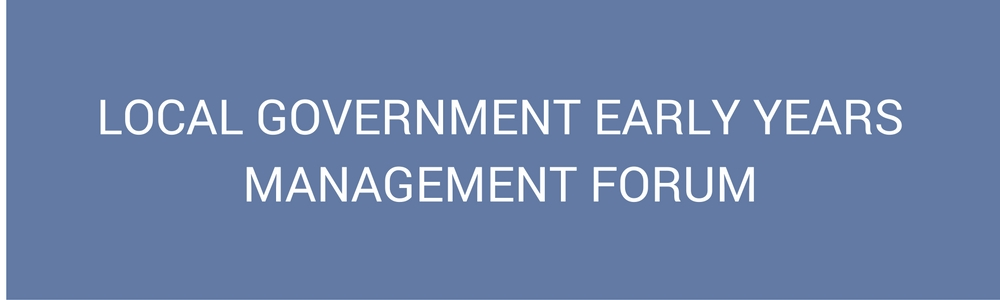 Local Government Early Years Management Forum
